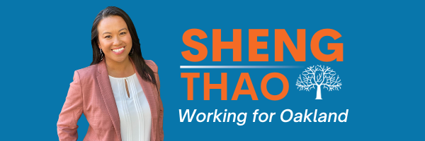 """Sheng Thao banner: left is a photo of Sheng Thao, and then to the right is her logo with her name, the oakland tree, and """"working for oakland"""" on the bottom"""