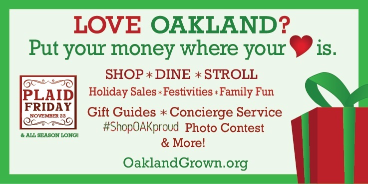 Shop | Dine | Stroll | Gift Guides | Concierge Service | Photo Contest | Oaklandgrown.org
