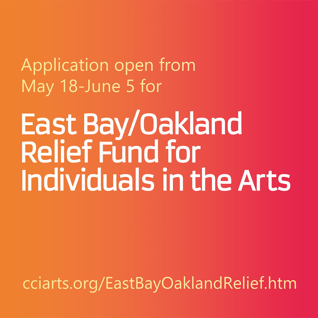 East Bay/Oakland Relief Fund for Individuals in the Arts application period is open from May 18 to June 5