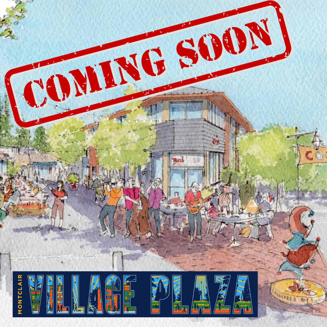 """Artist depiction of Antioch court project with """"coming soon"""" in bold letters on upper left hand corner and """"Montclair Village Plaza"""" logo on lower left hand corner in themed font."""